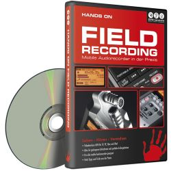 Hands On Field Recording - Mobile Audiorecorder in der Praxis